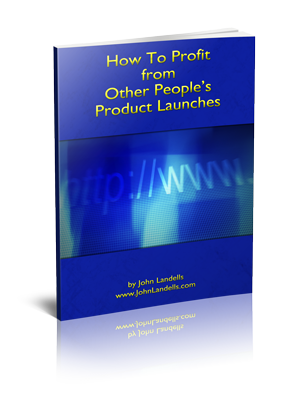 How to Profit from Other People's Product Launches